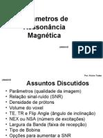Parâmetros de Ressonância Magnética AULA 2