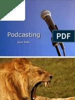 Jason Seifer - Podcasting