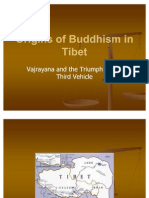 Origins of Buddhism in Tibet Tibet - Vajrayana and the Triumph of the Third Vehicle