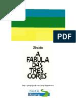 [Infantil] Ziraldo - A Fábula das Três Cores