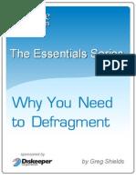 Diskeeper Whitepaper TheEssentialsSeriesWhyYouNeedtoDefragment