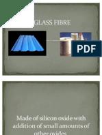 Glass Fibre