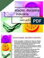 Comunicação, disciplina indiciária