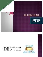 Dengue, A.dance Action Plan Ppt