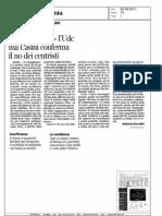 Il Pdl continua a corteggiare l'UDC ma Casini conferma il no dei centristi - Corriere delle Sera 22.08.11