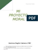 Proyecto Moral - Vaninna Daglio Cabrera 1BC