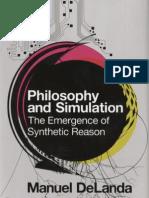 DeLanda, Manuel - Philosophy and Simulation. the Emergence of Synthetic Reason