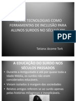 NOVAS TECNOLOGIAS COMO FERRAMENTAS DE INCLUSÃO PARA ALUNOS