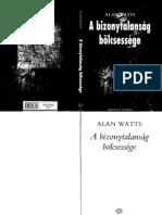 Alan Watts - Bizonytalanság bölcsessége