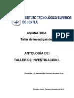 ANTOLOGÍA DE TALLER DE INVESTIGACIÓN I