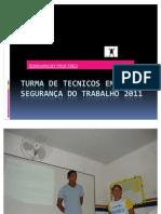 TURMA DE TECNICOS EM SEGURANÇA DO TRABALHO 2011