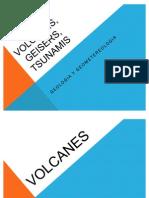 Volcanes, Geisers, Tsunamis