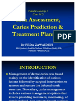 Caries Predication, Risk Assessment and Treatment Planning