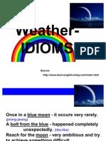 Weather - Idiom