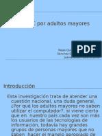 Uso de La PC Por Adultos Mayores