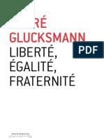 Liberté, égalité, fraternité - André Glucksmann