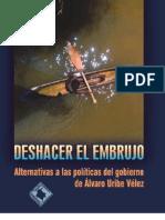 Deshacer el Embrujo 4. Alternativas a las políticas del gobierno de Alvaro Uribe
