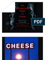 the Architectural Power of Cheese