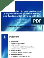 M.marklund-Finite Size Effect in Pair Production, Nonperturbative Quantum Fields, And Fundamental Physics With ELI