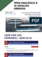 DEL PROCOMÚN ANALÓGICO A LOS NUEVOS ESPACIOS PÚBLICOS HÍBRIDOS