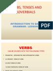 Verbs, Tenses and Adverbials