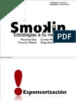 Smokin - Esponsorización