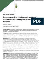 """Programa de rádio """"Café com a Presidenta"""",- transcrição do programa."""