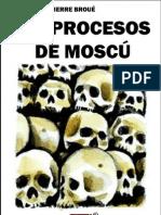Pierre Broué - Los procesos de Moscú
