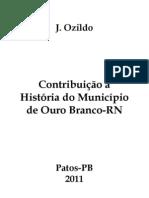 CONTRIBUIÇÃO À HISTÓRIA DO MUNICÍPIO DE OURO BRANCO - RN