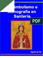 El Simbolismo y la Iconografía en Santería