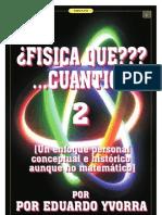 ¿FISICA QUE??? ...CUANTICA! 2_Por Eduardo Yvorra