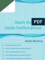 Idade Relativa e Radiométrica