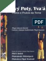 Yvý Poty Yva á Flores e Frutos da Terra - Mbyá mboraí nhendú Cantos e danças tradicionais Mbyá-Guarani