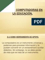 Unidad 3 Computadoras en la educación