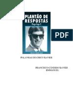 382 - PLANTÃO DE RESPOSTAS PINGA FOGO II - (Chico Xavier - Emmanuel)