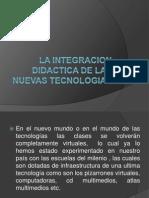 La Integracion Didactica de Las Nuevas Tecnologias
