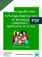LA INVESTIGACIÓN COMO ESTRATEGIA DIDÁCTICA PARA UN APRENDIZAJE COMPRENSIVO Y SIGNIFICATIVO EN EL