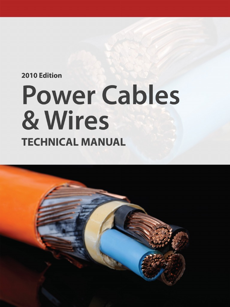 2010 edition power cables and wires technical manual electrical 2010 edition power cables and wires technical manual electrical conductor wire greentooth Choice Image