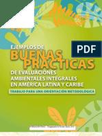 EJEMPLOS DE BUENAS PRÁCTICAS DE  EVALUACIONES AMBIENTALES INTEGRALES  EN AMÉRICA LATINA Y CARIBE TRABAJO PARA UNA ORIENTACIÓN METODOLÓGICA
