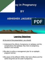 Epilepsy in Pregnancy by Abhishek Jaguessar