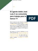 El agente doble José Luis C es comunista pero trabaja para la banca !_! _ defensatum