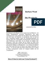 Barbara Wood - Die Prophetin