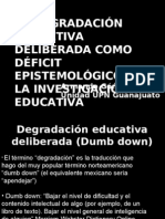 La degradación educativa deliberada como déficit epistemológico