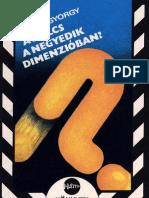 Egely György - A Kulcs a Negyedik Dimenzióban