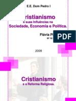 Cristianismo e suas Influências na Sociedade, Economia e Política.