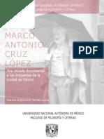 Una mirada documental de los indigentes en al Ciudad de Mexico. Marco Antonio Cruz, por Yoania Alejandra Torres Luna.