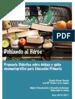 DOBLANDO AL HÉROE. Unidad didáctica sobre doblaje y guión cinematográfico para Educación Primaria. José Mª Romero y Rosalía Urbano.