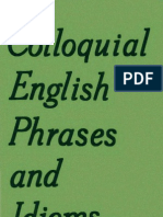 Colloquial English. Phrases and Idioms