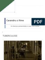 Doenças no filme Carandiru