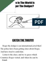 Roger Dodger Game U11